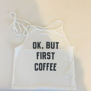 """NWOT PacSun """"OK, But First Coffee"""" Crop Top"""